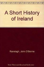A Short History Of Ireland /John O'beirne Ranelagh C