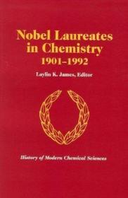 Nobel Laureates in Chemistry  1901-92 (History of Modern Che