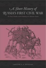 A Short History Of Russia's First Civil War /Chester S. L. D