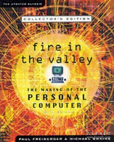 Fire in the Valley:The Making of The Personal Computer
