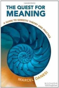 The Quest For Meaning: A Guide To Semiotic Theory And Practi