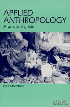 Applied Anthropology:A Practical Guide