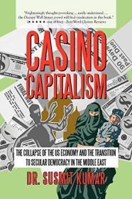 Casino Capitalism /Dr. Susmit Kumar Iuniverse