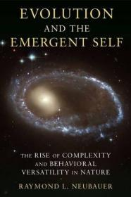 Evolution And The Emergent Self /Raymond L. Neubauer Columbi