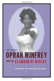 Oprah Winfrey And The Glamour Of Misery /Illouz  Eva Columbi