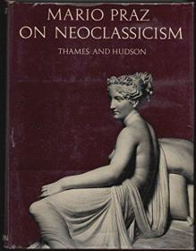 On Neoclassicism /Mario Praz Thames & Hudson Ltd