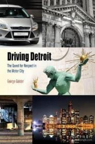 Driving Detroit: The Quest For Respect In The Motor City (me