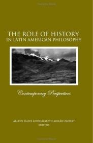 The Role Of History In Latin American Philosophy /Salles  Ar