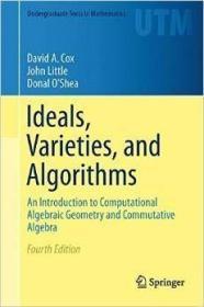 Ideals Varieties and Algorithms: An Introduction t