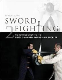 Sword Fighting: An Introduction to the Single-Handed Sword and Buckler