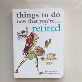 ThingstoDoNowThatYou're...Retired[现在要做的,你退休