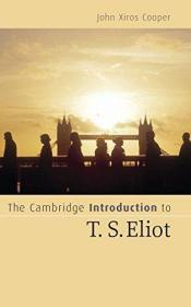 The Cambridge Introduction To T.s. Eliot