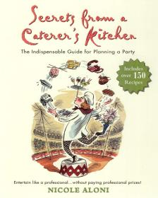 Secrets from a Caterer's Kitchen: The Indispensable Guide for Planning a Party,英文原版