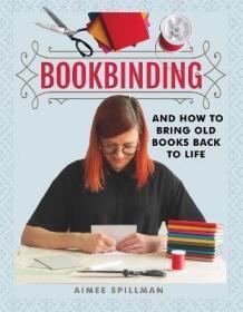 预订 Bookbinding and How to Bring Old Books Back to Life 图书装订的方法,英文原版