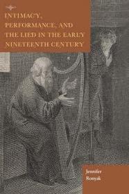 预订 Intimacy, Performance, and the Lied in the Early Nineteenth Century,英文原版
