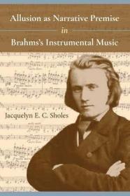 预订 Allusion as Narrative Premise in Brahms's Instrumental Music,英文原版