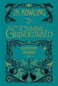 预订 Animali Fantastici. I Crimini di Grindelwald - Screenplay originale 神奇动物:格林德沃之罪,J·K·罗琳作品,意大利语原版