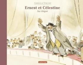 预订 Ernest et Celestine au cirque 艾特熊和赛娜鼠在马戏团,比利时画家嘉贝丽·文生作品,法文原版