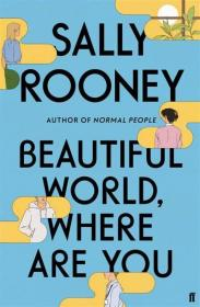 Beautiful World, Where Are You 美丽的世界,你在哪里,科斯塔图书奖得主、萨莉·鲁尼作品,英文原版