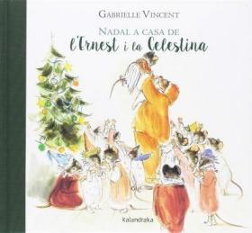 预订 Nadal a casa de l'Ernest i la Celestina 艾特熊和赛娜鼠一起过圣诞节,比利时画家嘉贝丽·文生作品,西班牙文原版