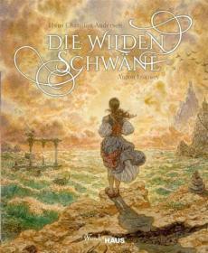 预订 Die wilden Schwäne: Unendliche Welten 野天鹅,彩色插图版,安徒生作品,德文原版