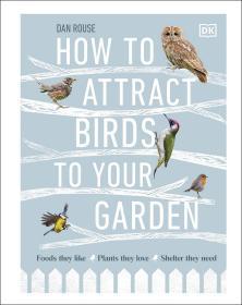 预订 How to Attract Birds to Your Garden 如何让鸟类喜欢你的花园,英文原版
