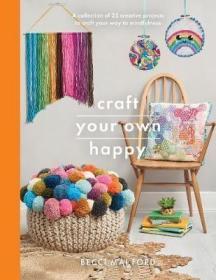 预订 Craft Your Own Happy 手工艺品制作的乐趣,英文原版