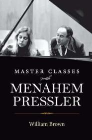 预订 Master Classes with Menahem Pressler 钢琴大师梅纳海姆·普莱斯勒,英文原版