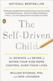 The Self-Driven Child: The Science and Sense of Giving Your Kids More Control Over Their Lives 自驱型成长,英文原版