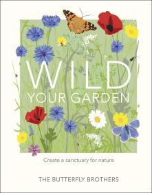 Wild Your Garden 打造属于自己的野外花园,英文原版