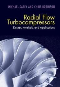 预订 Radial Flow Turbocompressors : Design, Analysis, and Applications 径流式涡轮压缩机:设计,分析与应用,英文原版