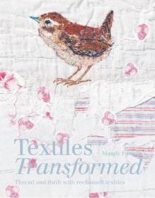 预订 Textiles Transformed : Thread and thrift with reclaimed textiles,英文原版