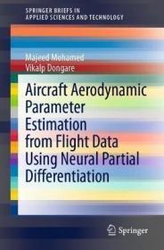 预订 Aircraft Aerodynamic Parameter Estimation from Flight Data Using Neural Partial Differentiation 英文原版