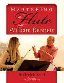 预订 Mastering the Flute with William Bennett 长笛演奏家威廉·贝内特,英文原版