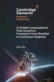 预订 A Unified Computational Fluid Dynamics Framework from Rarefied to Continuum Regimes从稀薄到连续状态下统一计算的流体动力学框架,英文原版
