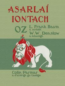 预订 Asarlaí Iontach Oz 绿野仙踪,插图版,爱尔兰语原版