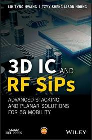 预订 3D IC and RF SiPs: Advanced Stacking and Planar Solutions for 5G Mobility,英文原版