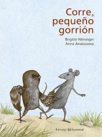 预订 Corre, pequeño gorrión 跑吧,小麻雀,西班牙文原版