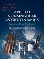 预订 Applied Nonsingular Astrodynamics : Optimal Low-Thrust Orbit Transfer 应用非奇异天体动力学:小推力最优轨道转移,英文原版