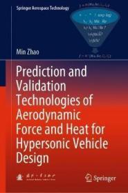 预订 Prediction and Validation Technologies of Aerodynamic Force and Heat for Hypersonic Vehicle Design 英文原版