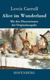 预订 Alice im Wunderland 爱丽丝漫游仙境,插图版,德文原版