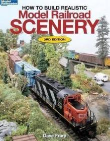 预订 How to Build Realistic Model Railroad Scenery 如何搭建真实的铁路模型场景,第3版,英文原版