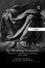 Re-Reading Leonardo: The Treatise on Painting across Europe, 1550-1900
