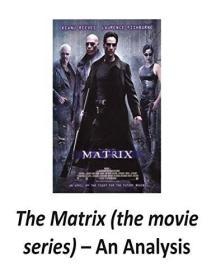The Matrix (the Movie Series): An Analysis