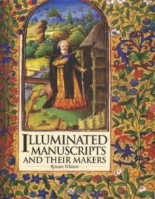 Illuminated Manuscripts And Their Makers-照明手稿及其制作者
