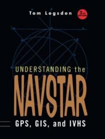 Understanding The Navstar: Gps Gis And Ivhs (electrical Engineering)
