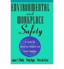 Environmental And Workplace Safety: A Guide For University Hospital And School Managers (industria