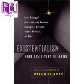 【全新正版现货】存在主义 从陀斯妥也夫斯基到沙特 英文原版 Existentialism from Dostoevsky to Sartre Walter Kaufmann