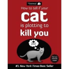 【全新正版现货】[英文原版]How to Tell If Your Cat is Plotting to Kill You 如何知道你的猫正密谋杀你