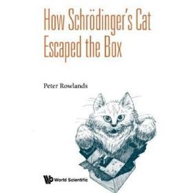 【全新正版现货】薛定谔猫如何逃出盒子 英文原版 How Schrodinger's Cat Escaped The Box 物理量子理论